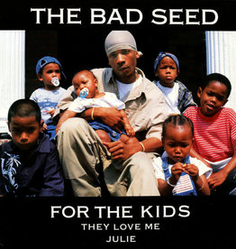 Used Vinyl Bad Seed- For The Kids/ They Love Me/ Julie