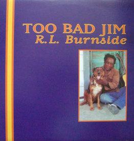 Used Vinyl RL Burnside- Too Bad Jim