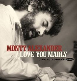 New Vinyl Monty Alexander- Love You Madly: Live at Bubba's -BF20