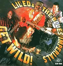 Used CD Lil' Ed & The Blues Imperials- Get Wild!