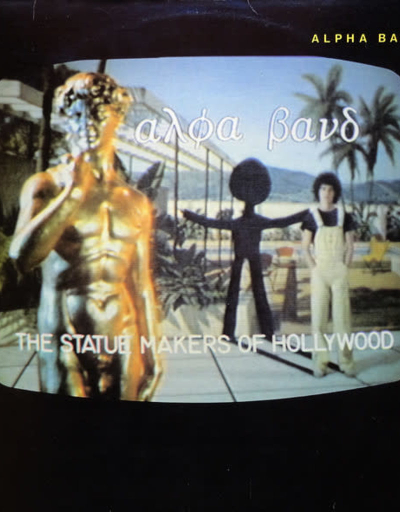 Used Vinyl Alpha Band- The Statue Makers Of Hollywood