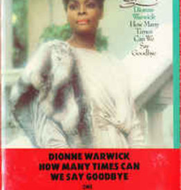 Used Cassettes Dionne Warwick- How Many Times Can We Say Goodbye