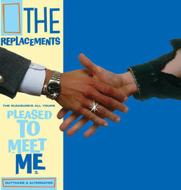 New Vinyl The Replacements- The Pleasure's All Yours: Pleased to Meet Me Outtakes & Alternates -RSD21