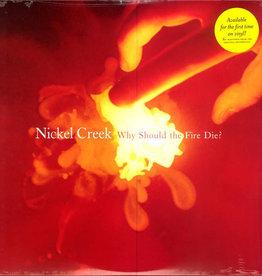 Used Vinyl Nickel Creek- Why Should The Fire Die? (RSD11)(Reissue)
