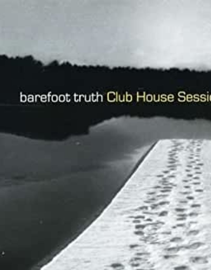 Used CD Barefoot Truth- Club House Sessions