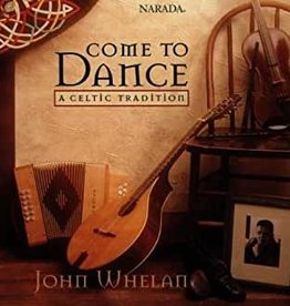 Used CD John Whelan- Come To Dance: A Celtic Tradition