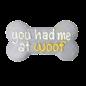 Bosco & Roxy You Had Me At Woof Bone Cookie