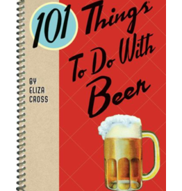 Gibbs Smith 101 Things To Do With Beer Book