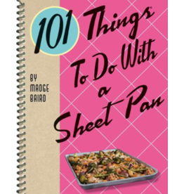 Gibbs Smith 101 Things To Do With A Sheet Pan Book