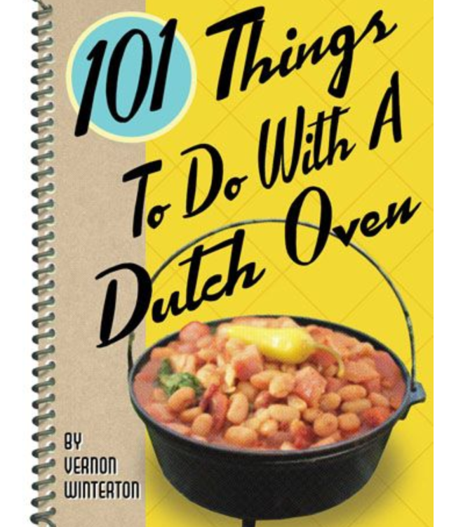 101 Things To Do With A Dutch Oven Book