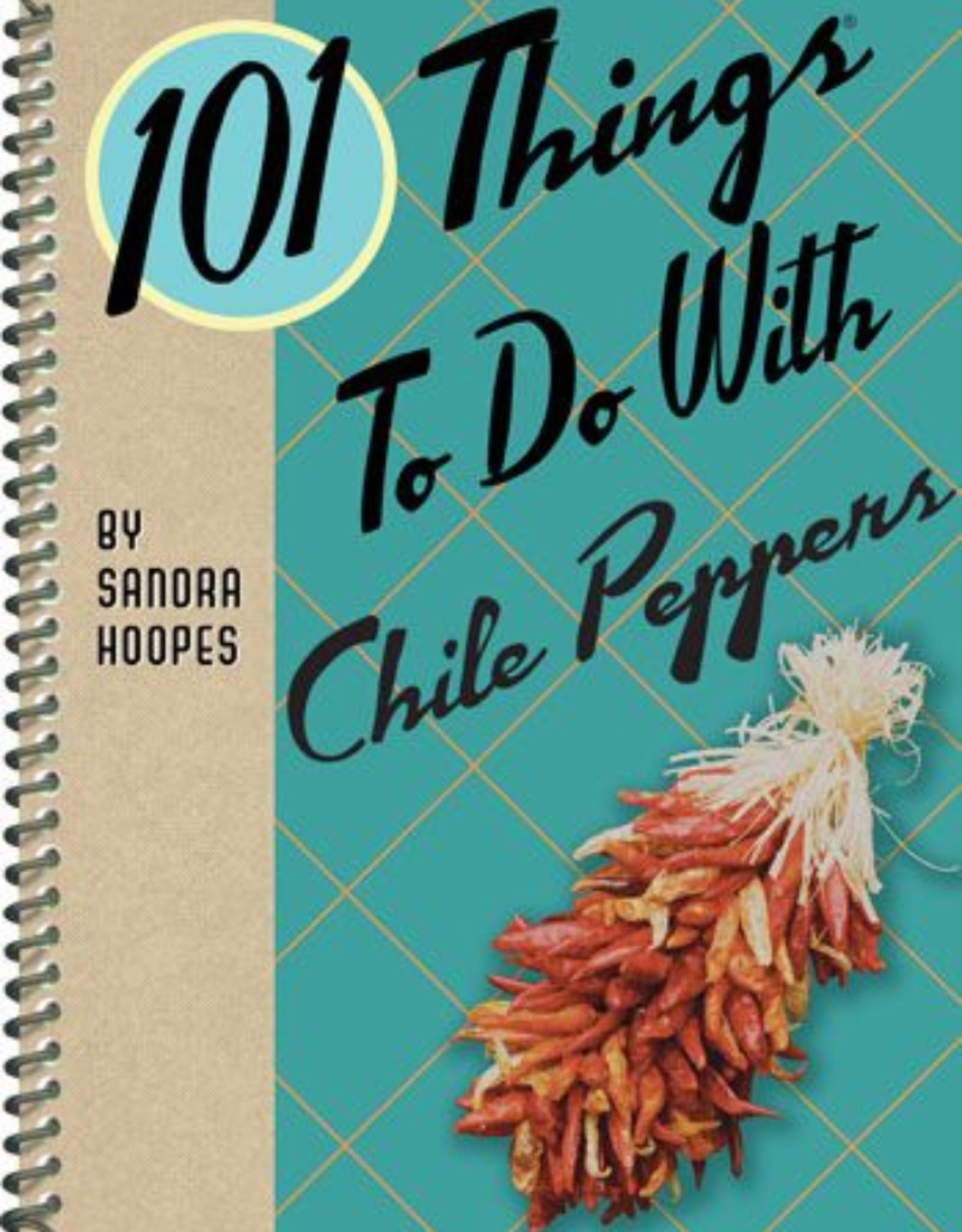 Gibbs Smith 101 Things To Do With Chile Peppers Book