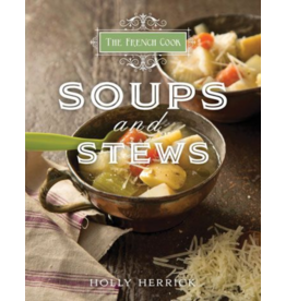 Gibbs Smith The French Cook Soups & Stews Book