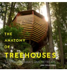Gibbs Smith The Anatomy of Tree Houses Book