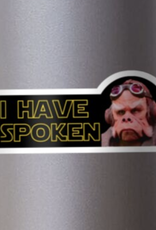 I Have Spoken Sticker