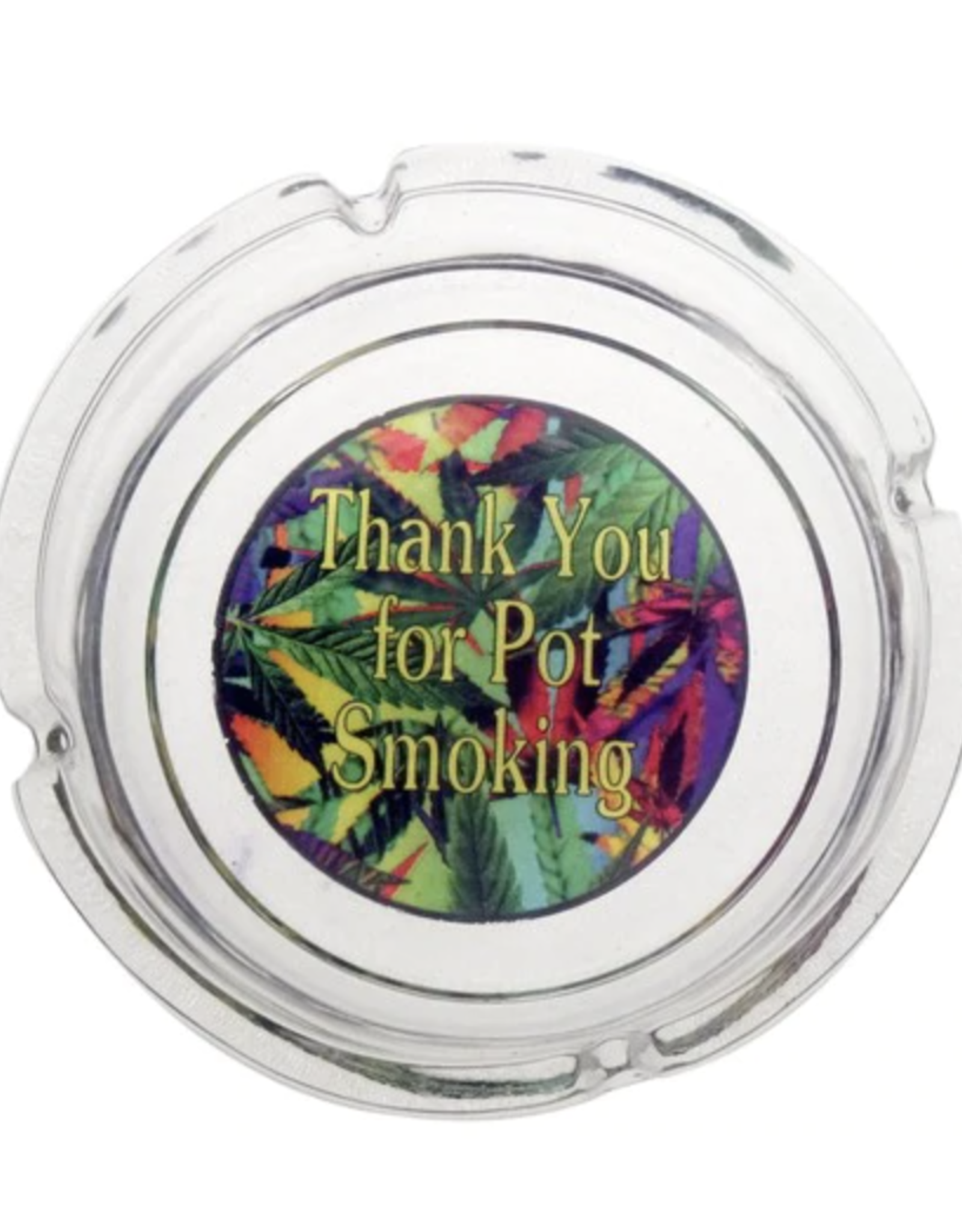 "4"" Glass Ashtray - Thank You for Pot Smoking"