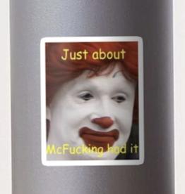 Mcfucking Had It Sticker