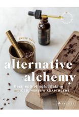 Alternative Alchemy: Recipes and Mindful Baking with CBD, Herbs, and Adaptogens by Jamie Hall