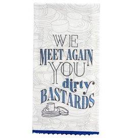 Dirty Bastards Flour Sack Tea Towel