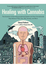 Healing with Cannabis: The Evolution of the Endocannabinoid System and How Cannabinoids Help Relieve PTSD, Pain, MS, Anxiety, and More by Cheryl Pellerin