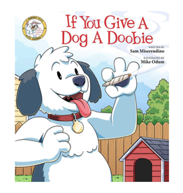 If You Give a Dog a Doobie by Sam Miserendino and Illustrated by Mike Odum