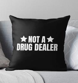 Not a Drug Dealer Throw Pillow
