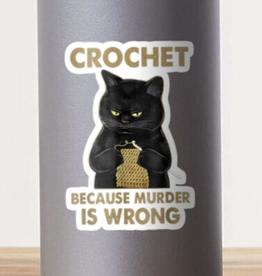 Crochet Because Murder is Wrong Sticker