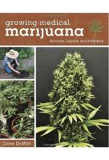 Growing Medical Marijuana by Dave Dewitt