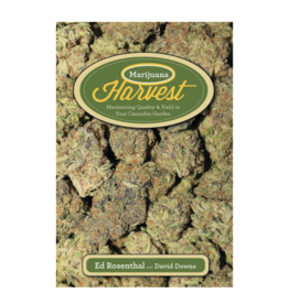Marijuana Harvest: Maximizing Quality & Yield in Your Cannabis Garden by Ed Rosenthal