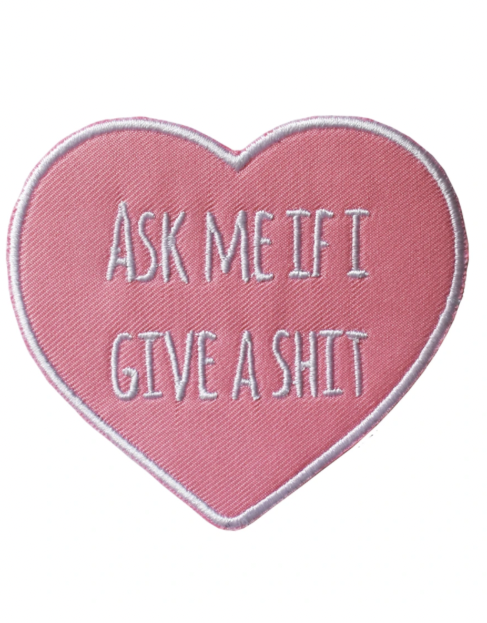 Ask Me If I Give a Shit Embroidered Patch