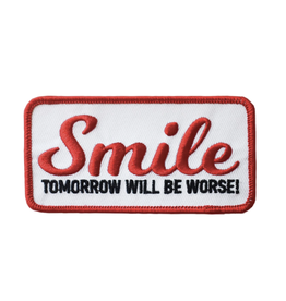 Smile, Tomorrow Will Be Worse Embroidered Patch by Retrograde Supply Co