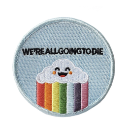 We're All Going to Die Embroidered Patch by Retrograde Supply Co