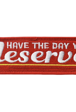 Day You Deserve Embroidered Patch by Retrograde Supply Co