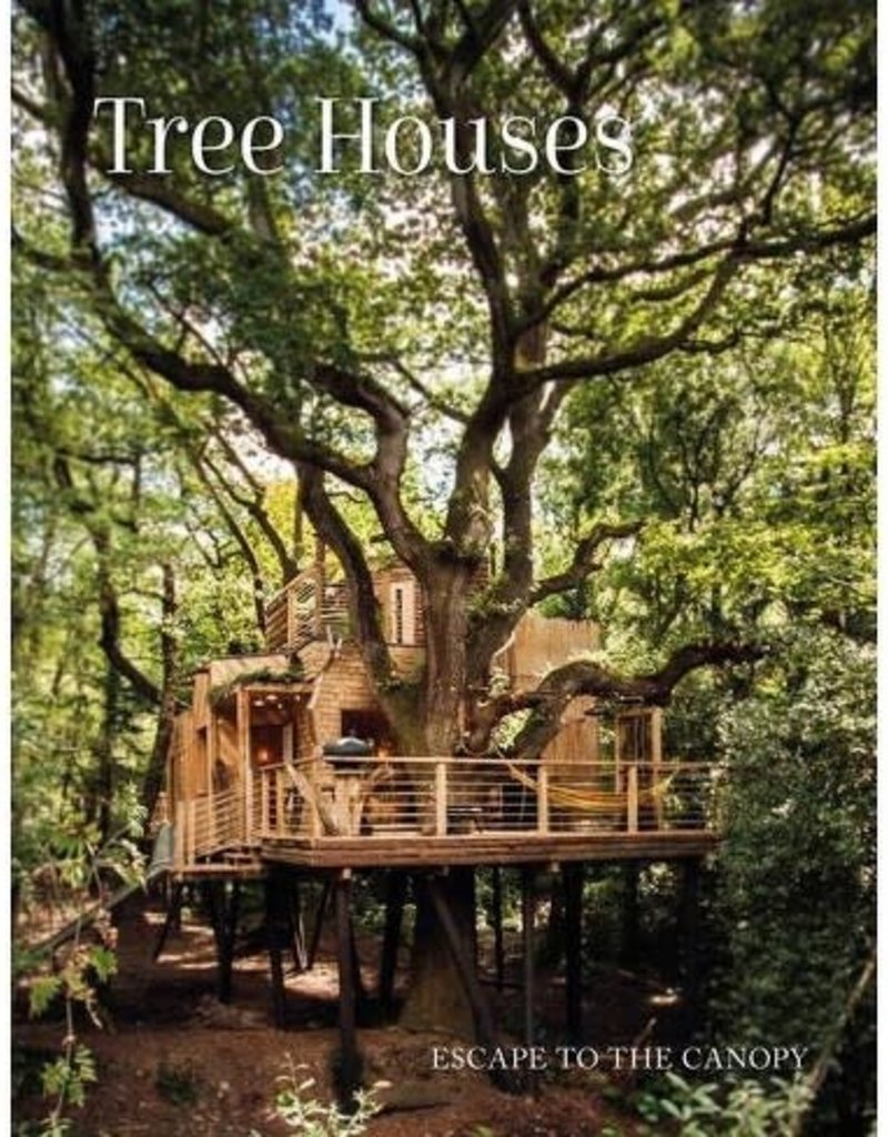 Tree Houses: Escape to The Canopy Book