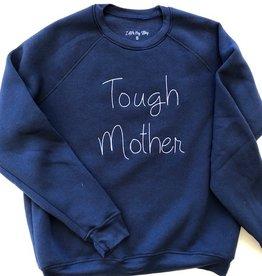 I Am I Am Tough Mother Sweatshirt