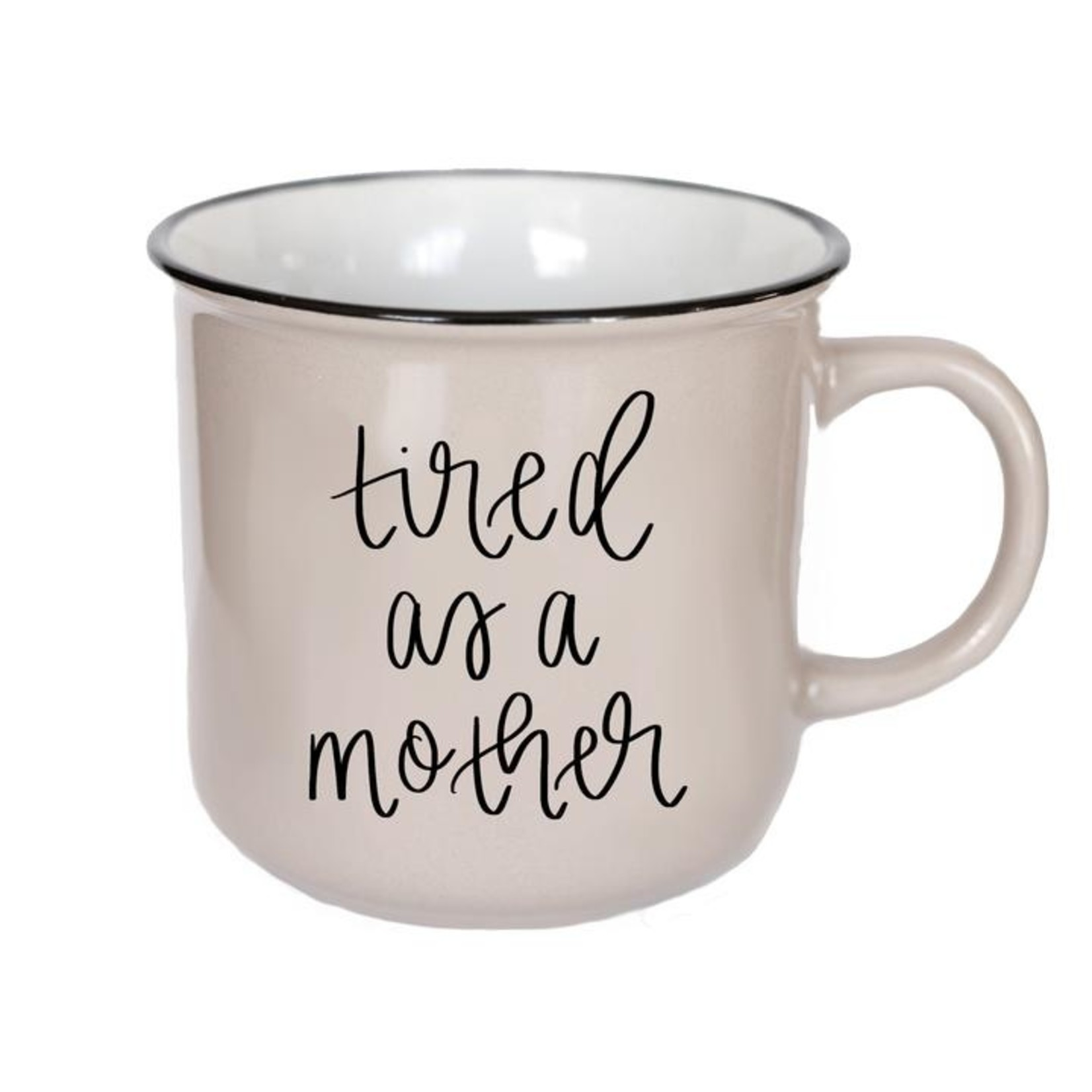 Sweet Water Decor Tired as a Mother Mug