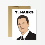 Party Mountain Paper Co. Tom Hanks T.hanks Card