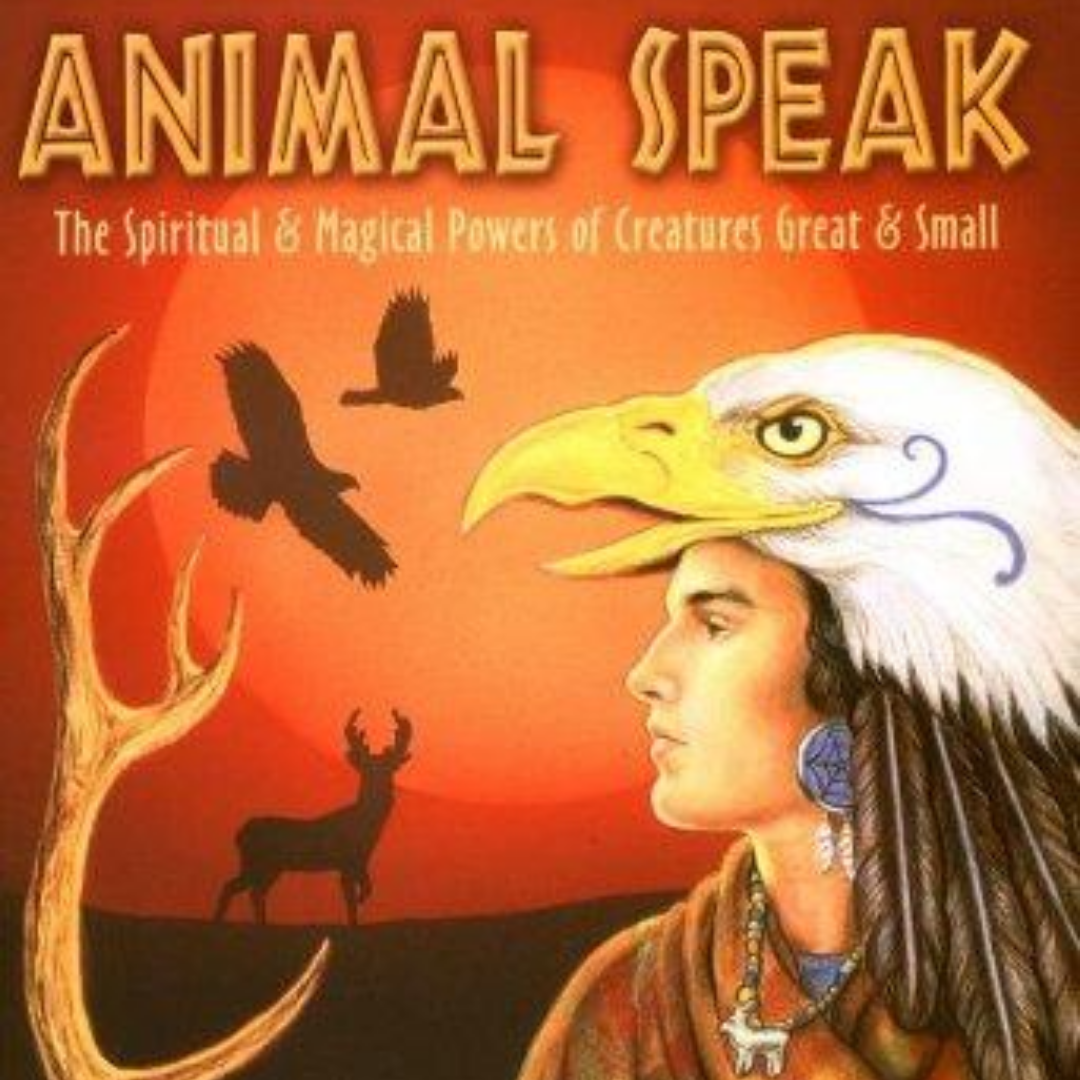 ANIMAL SPEAK: THE SPIRITUAL AND MAGICAL POWERS OF CREATURES GREAT AND SMALL BY TED ANDREWS