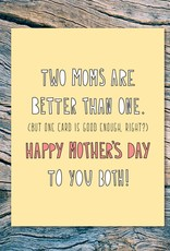 Two Moms are Better than one Greeting Card - Near Modern Disaster