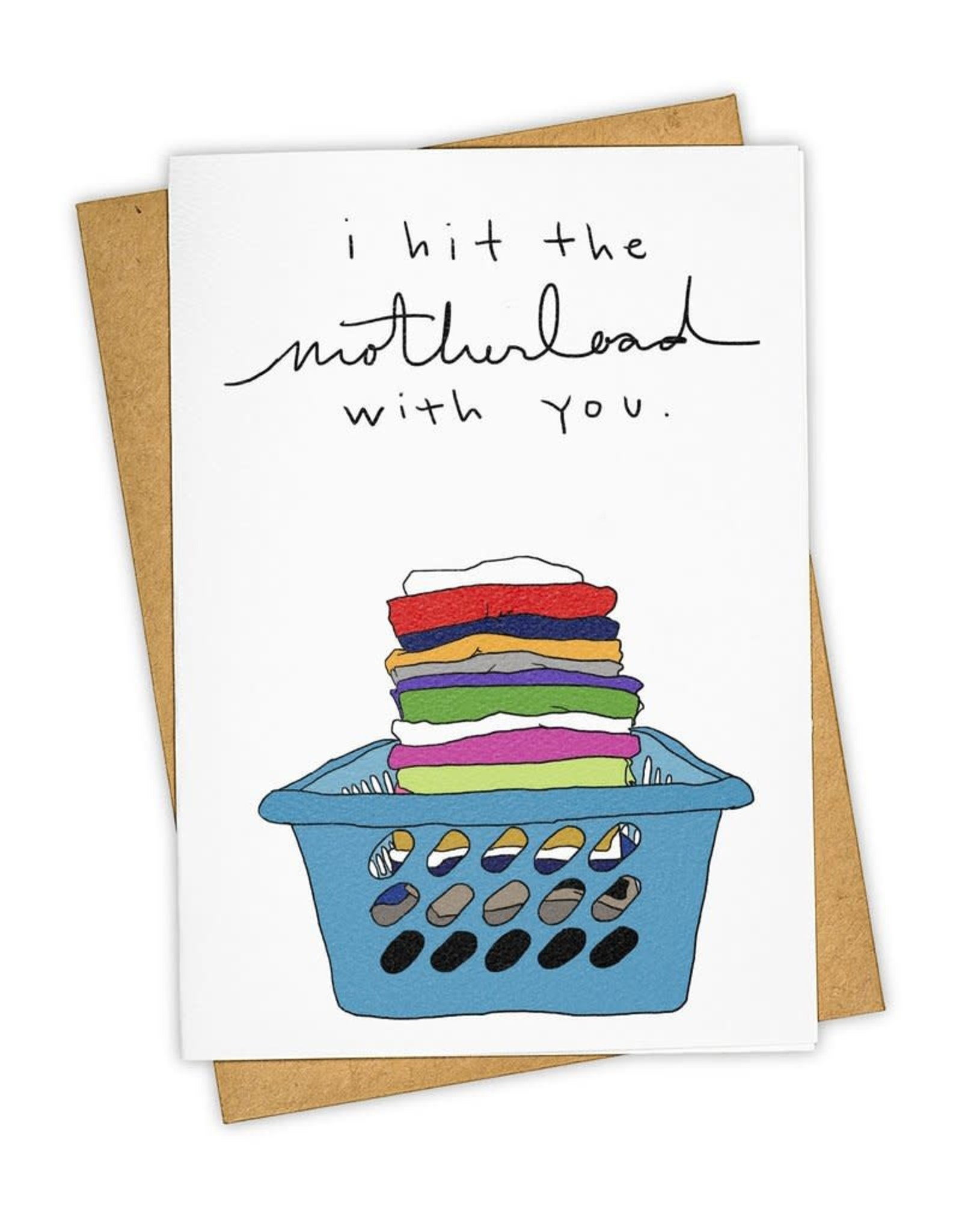 """I Hit the Motherload With You"" Mother's Day Greeting Card - Tay Ham"