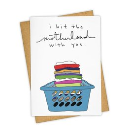 """""""I Hit the Motherload With You"""" Mother's Day Greeting Card - Tay Ham"""