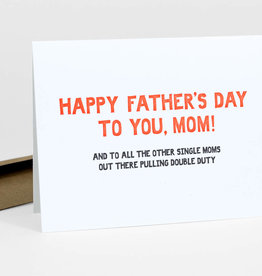 Happy Father's Day, Mom! Greeting Card - Power & Light Press