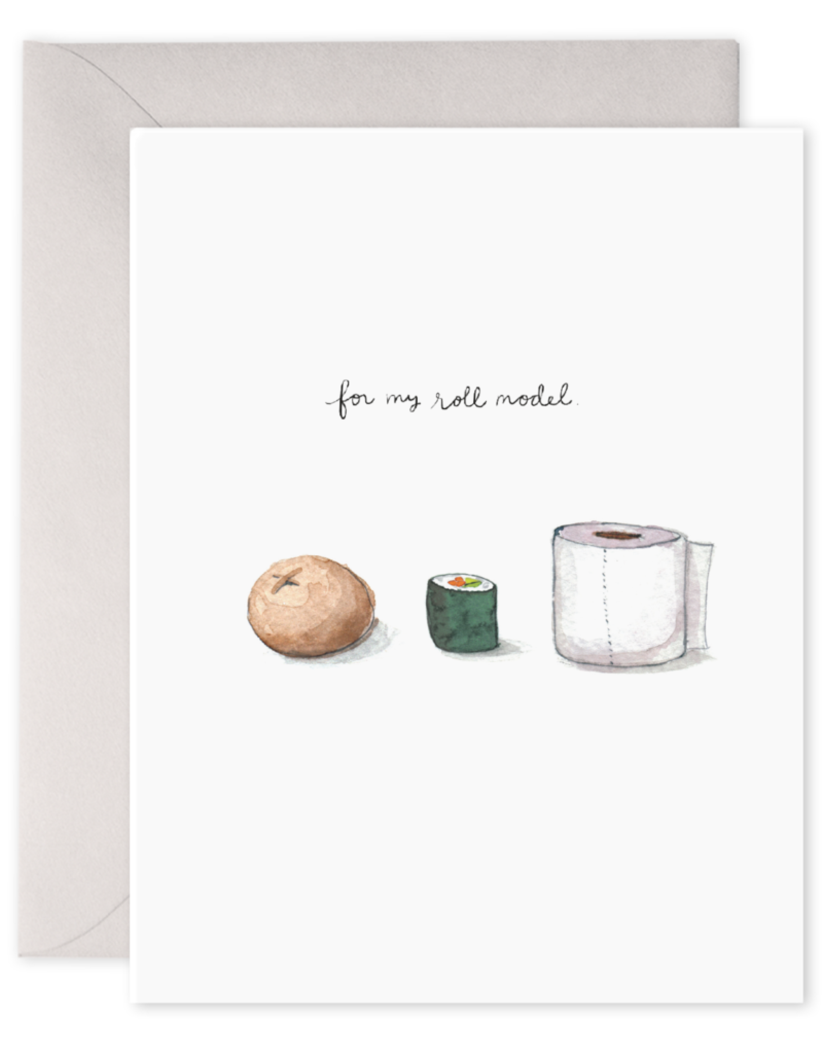 Thank you for being my roll model Greeting Card - E. Frances Paper