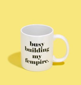 Busy Building my Fempire Mug by Sweaty Wisdom