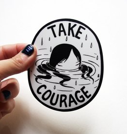 Stasia Burrington Take Courage Sticker - Stasia Burrington