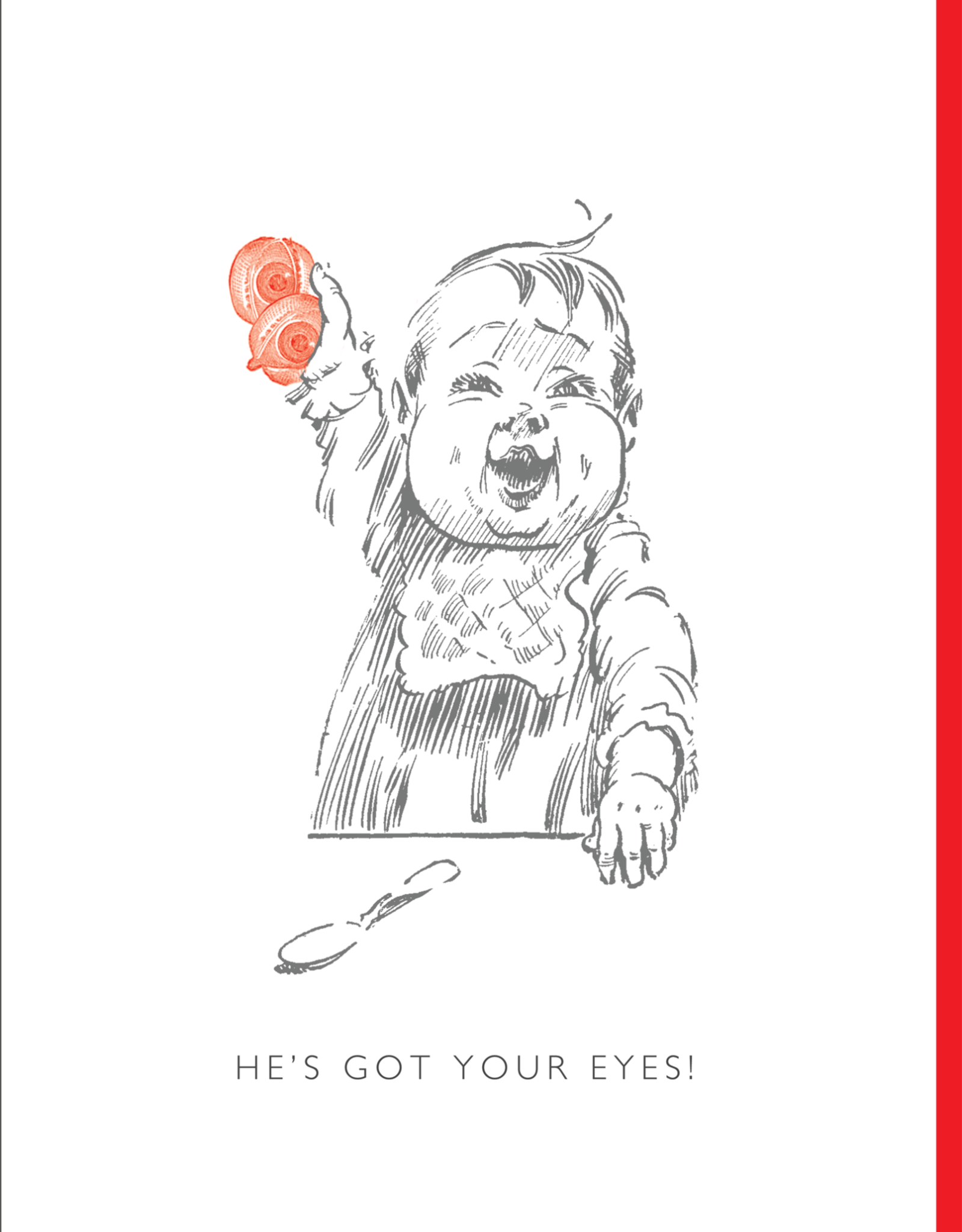 """""""He's Got Your Eyes"""" Baby Greeting Card - Black and White and Red All Over"""
