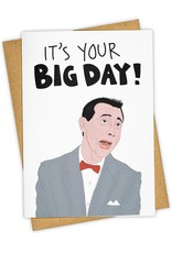 """""""It's Your Big Day"""", Pee Wee Herman - Greeting Card - Tay Ham"""