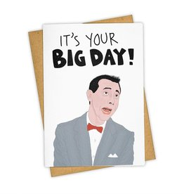 """It's Your Big Day"", Pee Wee Herman - Greeting Card - Tay Ham"