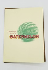 """""""That's Right, size of a Watermelon"""" Baby Greeting Card - Bold Face Type"""