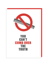 """""""You Can't Comb Over The Truth"""" Greeting Card - Black and White and Red All Over"""