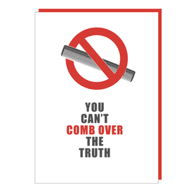 """You Can't Comb Over The Truth"" Greeting Card - Black and White and Red All Over"